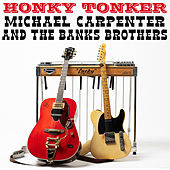 Honky Tonker de Michael Carpenter and The Banks Brothers