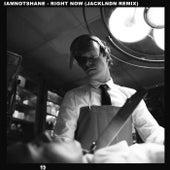 Right Now (jackLNDN Remix) von Iamnotshane