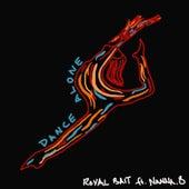 Dance Alone by Royal Bait