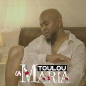 Oh Maria de Toulou