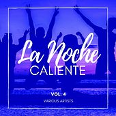 La Noche Caliente, Vol. 4 by Various Artists
