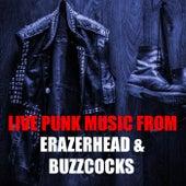 Live Punk Music From Erazerhead & Buzzcocks de Erazerhead