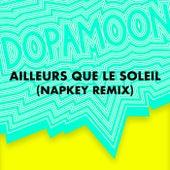 Ailleurs que le soleil (Napkey remix) de Dopamoon
