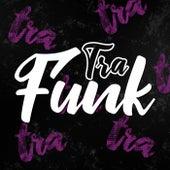 Funk Tra (feat. Dj Mendez) by Mahu Dj