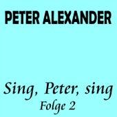 Sing, Peter, sing Folge 2 von Peter Alexander