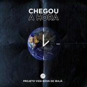 Chegou a Hora by Projeto Vida Nova de Irajá