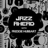 Jazz Ahead with Freddie Hubbard de Freddie Hubbard