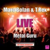 Metal Guru (Live) by Marc Bolan