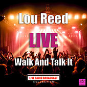 Walk And Talk It (Live) by Lou Reed