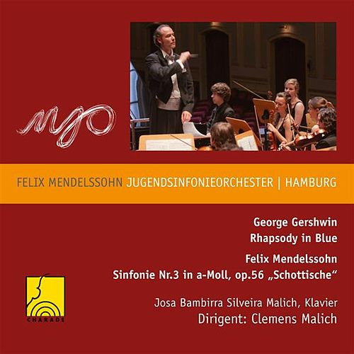 Mendelssohn: Symphony No. 3, 'Scottish' - Gershwin: Rhapsody in Blue by Clemens Malich
