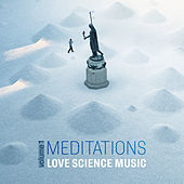 Meditations: Volume 1 by Love Science Music