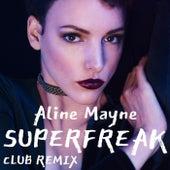 Superfreak (Club Remix) by Aline Mayne