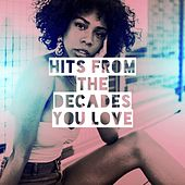 Hits From The Decades You Love by Ultimate Dance Hits, Party Hit Kings, Pop Hits