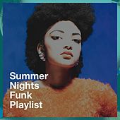 Summer Nights Funk Playlist by Countdown Singers, Regina Avenue, Detroit Soul Sensation, Graham Blvd, Central Funk, The Funky Groove Connection, Main Station, Chateau Pop, Fresh Beat MCs, Silver Disco Explosion, Electric Groove Machine, 2 Steps Up, The Magic Time Travelers