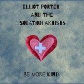Be More Kind by Elliot Porter