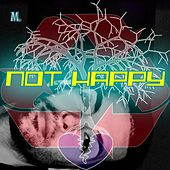 Not Happy by M. (Matthieu Chedid)