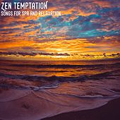 Zen Temptation (Songs for Spa and Relaxation) by Serenity Spa: Music Relaxation