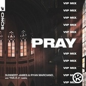 PRAY (VIP Mix) von Sunnery James & Ryan Marciano