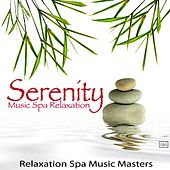 Serenity Music Spa Relaxation by Relaxation Spa Music Masters