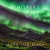 Whispers by Jason Lyle Black