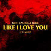 Like I Love You (The Mixes) de Nico Santos