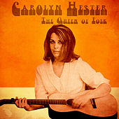 The Queen of Folk (Remastered) de Carolyn Hester