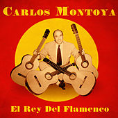 El Rey del Flamenco (Remastered) by Carlos Montoya