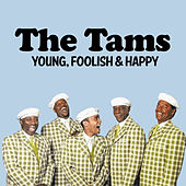 Young, Foolish & Happy by The Tams