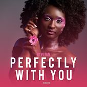 Perfectly with You (Acoustic) von Gyptian