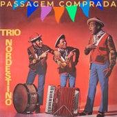 Passagem Comprada von Trio Nordestino