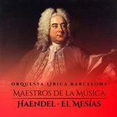 Maestros De La Música: Haendel von Orquesta Lírica Barcelona