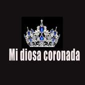 Mi Diosa Coronada van Leo Reyes