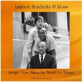 Airegin / Love Makes the World Go 'Round (All Tracks Remastered) by Lambert, Hendricks and Ross