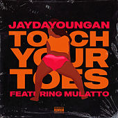 Touch Your Toes (feat. Mulatto) de Jaydayoungan