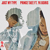 Just My Type (feat. YK Osiris) by Prince Taee