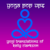 Yogi Translations of Kelly Clarkson by Yoga Pop Ups