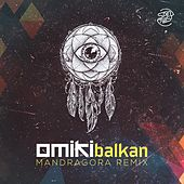 Balkan (Mandragora Remix) de Omiki