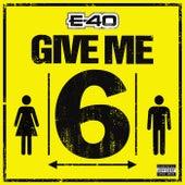 Give Me 6 de E-40