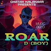 Roar by D Boy