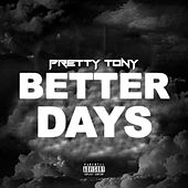 Better Days de Pretty Tony
