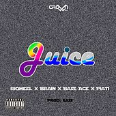 Juice by Brain & Base Ace Riqmeel