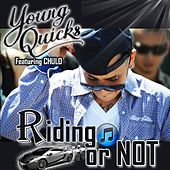 Riding Or Not (feat. Chulo) - Single von Young Quicks