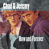 Now And Forever by Chad and Jeremy