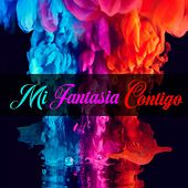 Mi Fantasia Contigo (Cover) van Carolina Garcia, Cuitla Vega, Daniela Ochoa, Melanie Espinosa, Xandra Garsem, Cris Moné, MONREAL, Liss Curiel, Mariana Miranda, Fede Gomez, Amorina Alday, Dogre