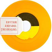 Rhythm and Soul the Origins (Top 50 Best Songs Soul Music) by Various Artists