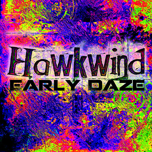 Early Daze by Hawkwind