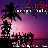 Latin Summer Party by Latin Groove