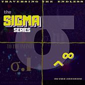 The Sigma Series: Traversing the Endless de To the Infinite