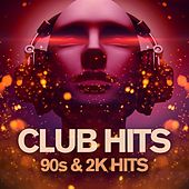 Club Hits 90s & 2k Hits by Various Artists