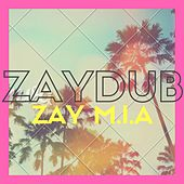 Zay M.I.A by Zay Dollaz